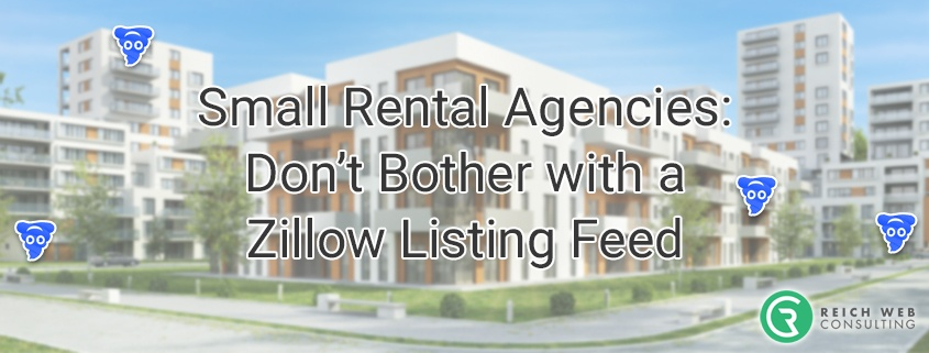 Zillow Listing Feeds Don't Work for Small Agencies | Reich